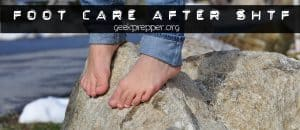 foot care after shtf