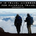 Top 10 Travel Accessories for Backpack Travel