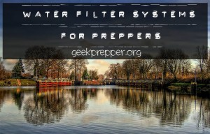 Water Filter Systems for Preppers