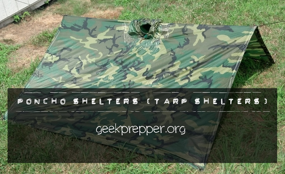 Poncho Shelters (Tarp Shelters) | GeekPrepper