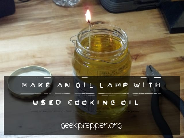 Make An Oil Lamp With Used Cooking Oil Geek Prepper