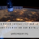 Long Range Communications using Ham Radios and Satellites