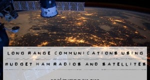 Long Range Communications using Budget Ham Radios and Satellites