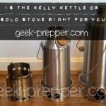Is a Kelly Kettle or Solo Stove right for you?