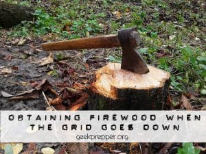 obtaining firewood when the grid goes down