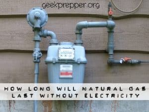 How Long Will Natural Gas Last Without Electricity