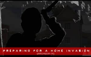 preparing for a home invasion