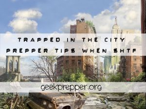 Trapped-in-City-Prepper-Tips