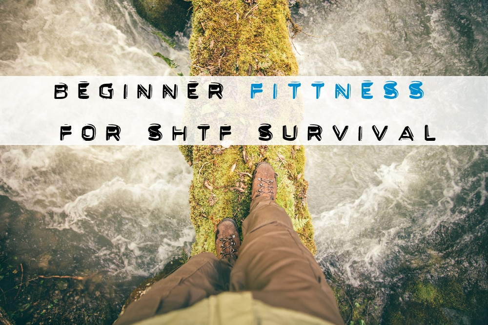 beginner shtf survival fitness