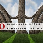 10 Simplified Wilderness Survival Steps