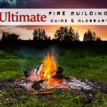 A (Near) Complete List of Fire Building Techniques (+Tips and Tricks)