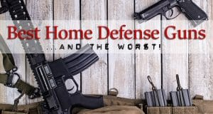 Best & Worst Home Defense Guns
