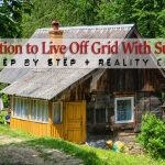 How to Transition to Live off the Grid with Success