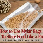 Store Food Like a Pro Using Mylar Bags