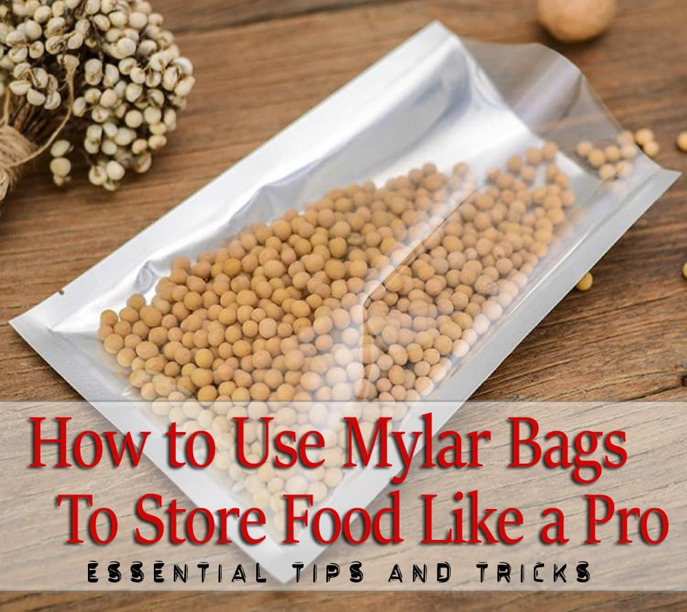 Food Like A Pro Using Mylar Bags