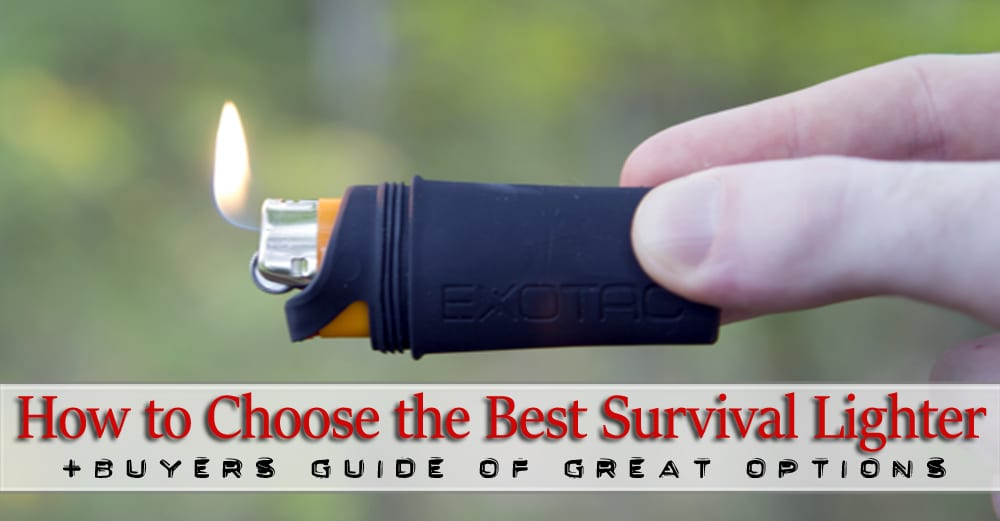 What is the Best Survival Lighter for 2019? FREE Guide